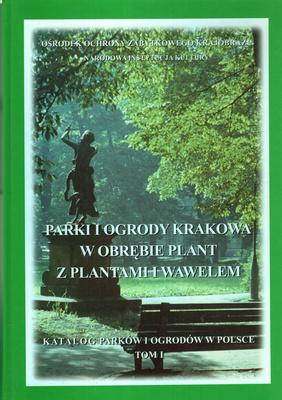 PARKI I OGRODY KRAKOWA W OBRĘBIE PLANT Z PLANTAMI I WAWELEM
