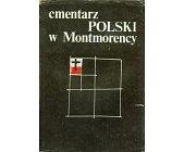 Szczegóły książki CMENTARZ POLSKI W MONTMORENCY