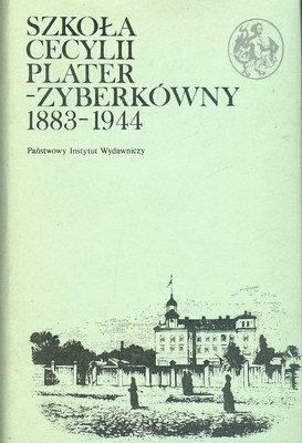 SZKOŁA CECYLII PLATER-ZYBERKÓWNY 1883-1944