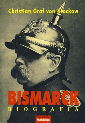 BISMARCK - BIOGRAFIA