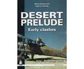 Szczegóły książki DESERT PRELUDE 1940-41: EARLY CLASHES