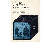 Szczegóły książki APTEKA W GETCIE KRAKOWSKIM
