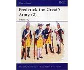Szczegóły książki FREDERICK THE GREAT'S ARMY (2): INFANTRY (OSPREY PUBLISHING)