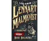 Szczegóły książki LENNART MALMKVIST I OSOBLIWY MOPS BURI BOLMENA