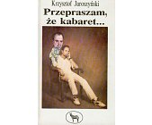 Szczegóły książki PRZEPRASZAM, ŻE KABARET ... (AUTOGRAF)