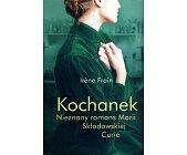 Szczegóły książki KOCHANEK. NIEZNANY ROMANS MARII SKŁODOWSKIEJ CURIE