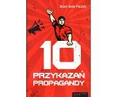 Szczegóły książki 10 PRZYKAZAŃ PROPAGANDY