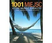 Szczegóły książki 1001 MIEJSC KTÓRE MUSISZ ZOBACZYĆ