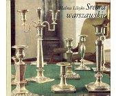 Szczegóły książki SREBRA WARSZAWSKIE