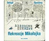 Szczegóły książki REKREACJE MIKOŁAJKA
