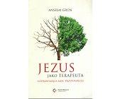 Szczegóły książki JEZUS JAKO TERAPEUTA