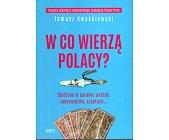 Szczegóły książki W CO WIERZĄ POLACY?
