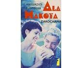 Szczegóły książki ALA MAKOTA ZAKOCHANA - 2 TOMY