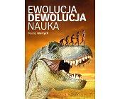 Szczegóły książki EWOLUCJA DEWOLUCJA NAUKA
