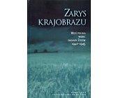 Szczegóły książki ZARYS KRAJOBRAZU. WIEŚ POLSKA WOBEC ZAGŁADY ŻYDÓW 1942-1945