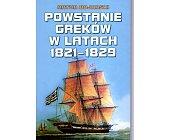 Szczegóły książki POWSTANIE GREKÓW W LATACH 1821 - 1829
