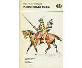 Szczegóły książki KIRCHOLM 1605 (HISTORYCZNE BITWY)