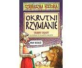 Szczegóły książki STRRRASZNA HISTORIA - OKRUTNI RZYMIANIE