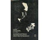 Szczegóły książki KSIĘGA PAMIĄTKOWA KU CZCI KONSTANTEGO GRZYBOWSKIEGO