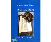 Szczegóły książki Z ŻÓŁKIEWKI DO EREC ISRAEL
