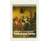 Szczegóły książki KONFEDERACJA BARSKA - 2 TOMY
