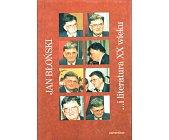 Szczegóły książki JAN BŁOŃSKI .... I LITERATURA XX WIEKU