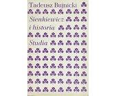 Szczegóły książki SIENKIEWICZ I HISTORIA. STUDIA