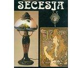 Szczegóły książki SECESJA - SZTUKA I ŻYCIE