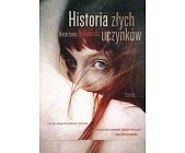 Szczegóły książki HISTORIA ZŁYCH UCZYNKÓW