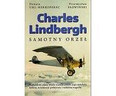 Szczegóły książki CHARLES LINDBERGH. SAMOTNY ORZEŁ