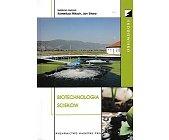 Szczegóły książki BIOTECHNOLOGIA ŚCIEKÓW