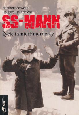 SS - MANN. ŻYCIE I ŚMIERĆ MORDERCY