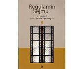 Szczegóły książki REGULAMIN SEJMU W OPINIACH BIURA ANALIZ SEJMOWYCH - TOM I