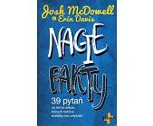 Szczegóły książki NAGIE FAKTY. 39 PYTAŃ NA TEMAT SEKSU, KTÓRYCH RODZICE WOLELIBY NIE USŁYSZEĆ
