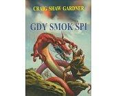Szczegóły książki TRYLOGIA W KRĘGU SMOKA - GDY SMOK ŚPI - TOM 1