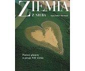 Szczegóły książki ZIEMIA Z NIEBA. PORTRET PLANETY U PROGU XXI WIEKU