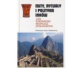 Szczegóły książki MITY, RYTUAŁY I POLITYKA INKÓW (CERAM)