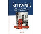 Szczegóły książki WSPÓŁCZESNY SŁOWNIK ANGIELSKO POLSKI, POLSKO ANGIELSKI