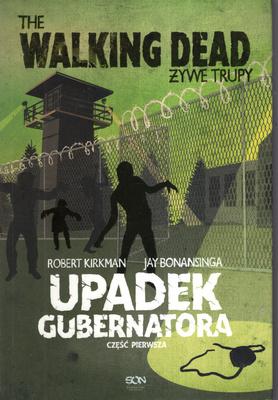 THE WALKING DEAD - ŻYWE TRUPY - UPADEK GUBERNATORA - CZĘŚĆ PIERWSZA