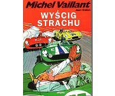 Szczegóły książki MICHEL VAILLANT - WYŚCIG STRACHU