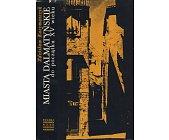 Szczegóły książki MIASTA DALMATYŃSKIE DO POCZĄTKU XV WIEKU