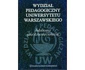 Szczegóły książki WYDZIAŁ PEDAGOGICZNY UNIWERSYTETU WARSZAWSKIEGO