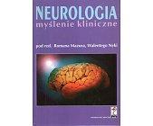 Szczegóły książki NEUROLOGIA MYŚLENIE KLINICZNE