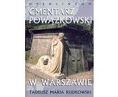 Szczegóły książki CMENTARZ POWĄZKOWSKI W WARSZAWIE