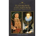 Szczegóły książki DYNASTIE EUROPY - TUDOROWIE I STUARTOWIE