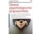 Szczegóły książki OCENA PSYCHOLOGICZNA PRACOWNIKÓW