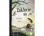 """Szczegóły książki ZAKLĘCIE NA """"W"""""""
