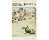 Szczegóły książki GDAŃSCY LUDZIE MORZA W XVI - XVIII W.