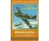 Szczegóły książki KRWAWA JATKA - OD POCZĄTKU WALK DO UPADKU SINGAPURU