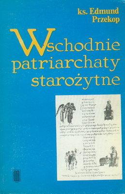 WSCHODNIE PATRIARCHATY STAROŻYTNE (IV-X W.)
